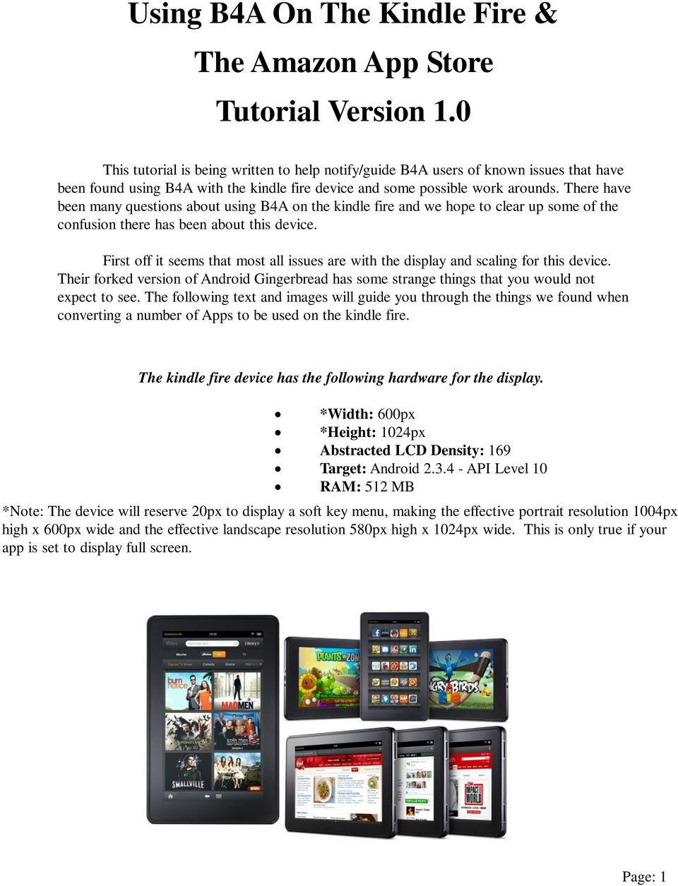 There have been many questions about using B4A on the kindle fire and we hope to clear up some of the confusion there has been about this device.