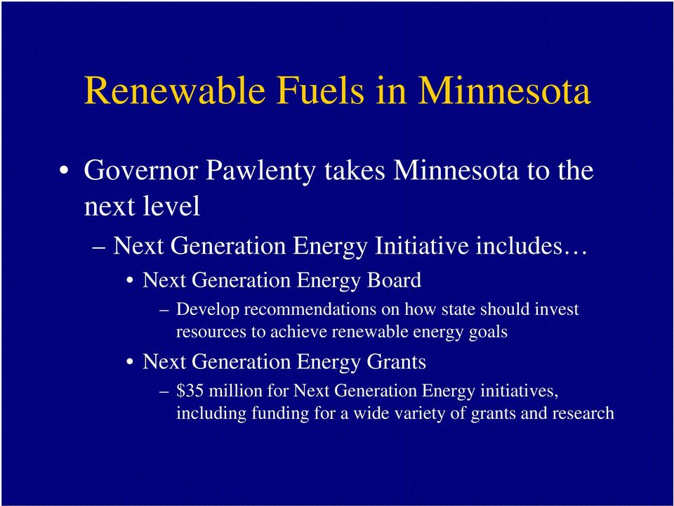 resources to achieve renewable energy goals Next Generation Energy Grants $35 million for