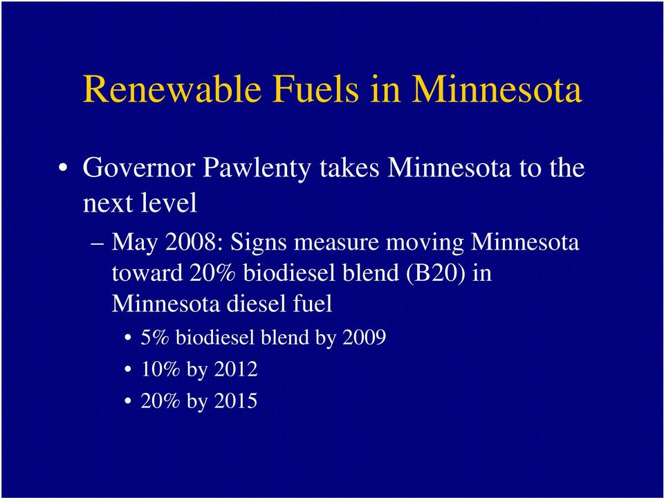 toward 20% biodiesel blend (B20) in Minnesota