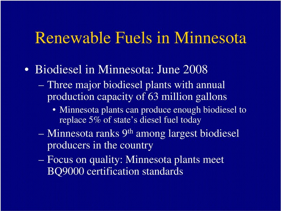replace 5% of state ss diesel fuel today Minnesota ranks 9 th among largest biodiesel