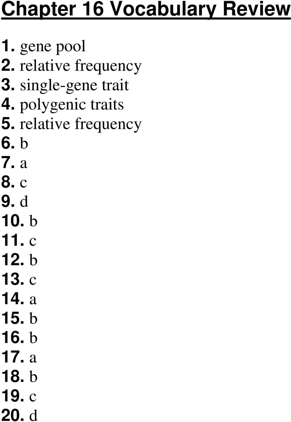 polygenic traits 5. relative frequency 6. b 7. a 8.