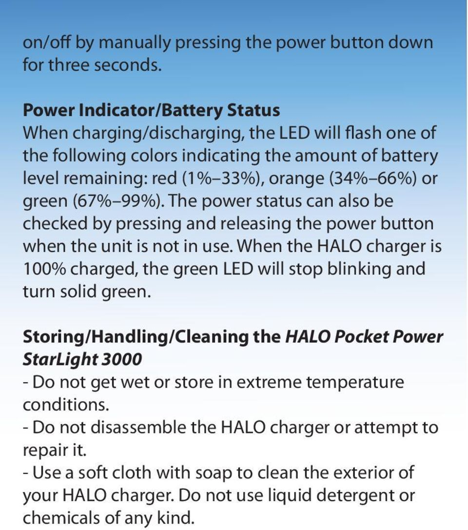 (67% 99%). The power status can also be checked by pressing and releasing the power button when the unit is not in use.