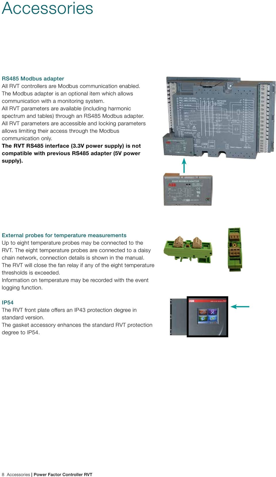 All RVT parameters are accessible and locking parameters allows limiting their access through the Modbus communication only. The RVT RS485 interface (3.