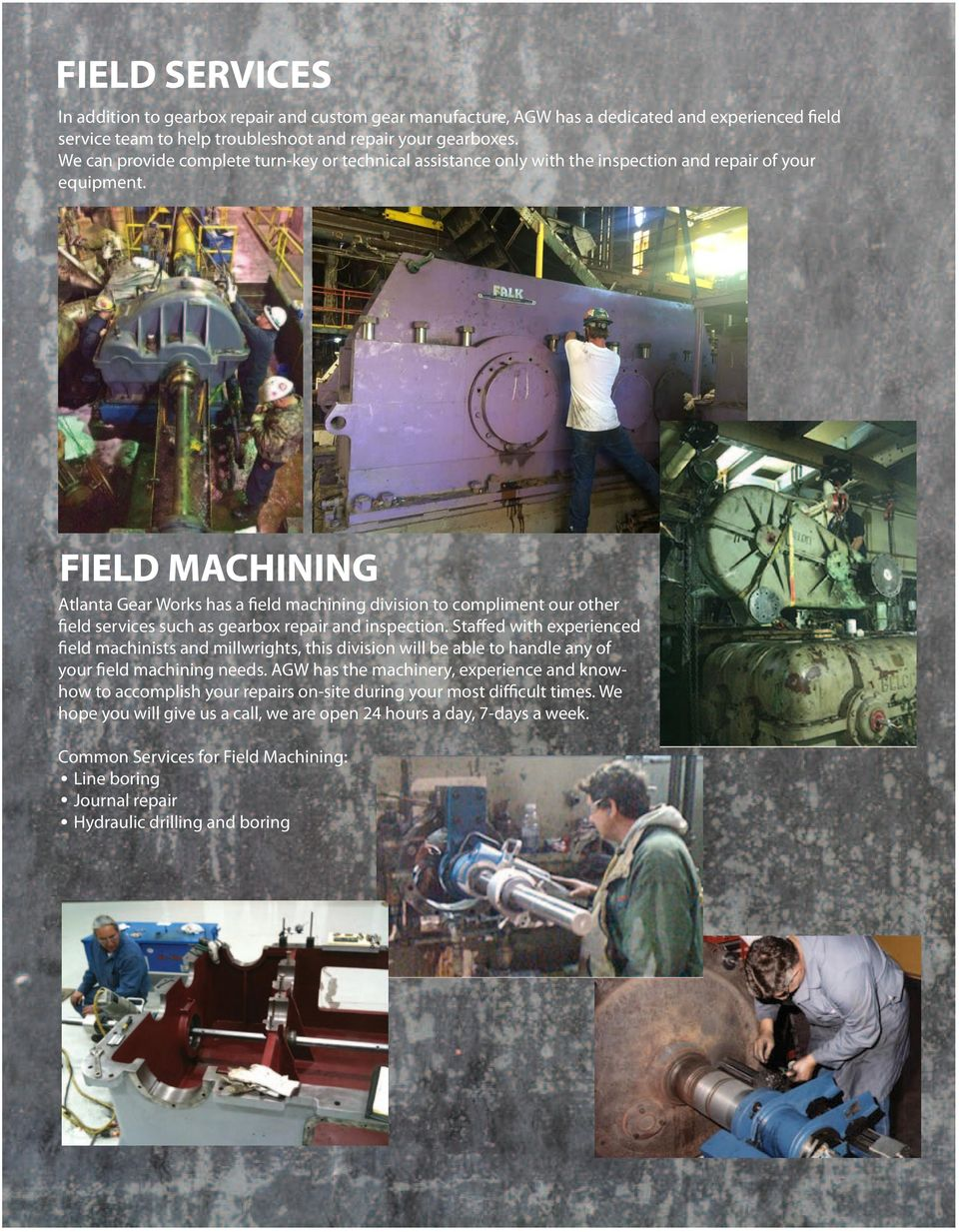 Atlanta Gear Works has a field machining division to compliment our other field services such as gearbox repair and inspection.