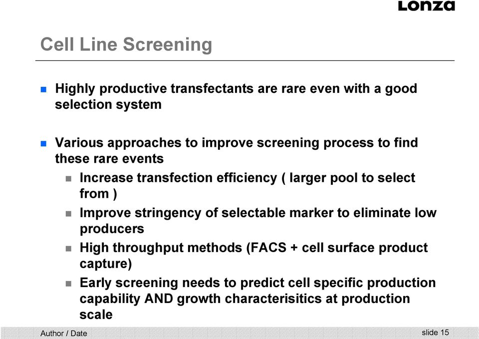 Improve stringency of selectable marker to eliminate low producers High throughput methods (FACS + cell surface product