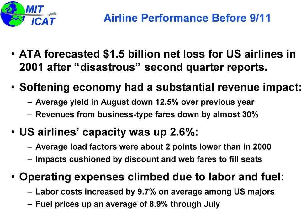 5% over previous year Revenues from business-type fares down by almost 30% US airlines capacity was up 2.