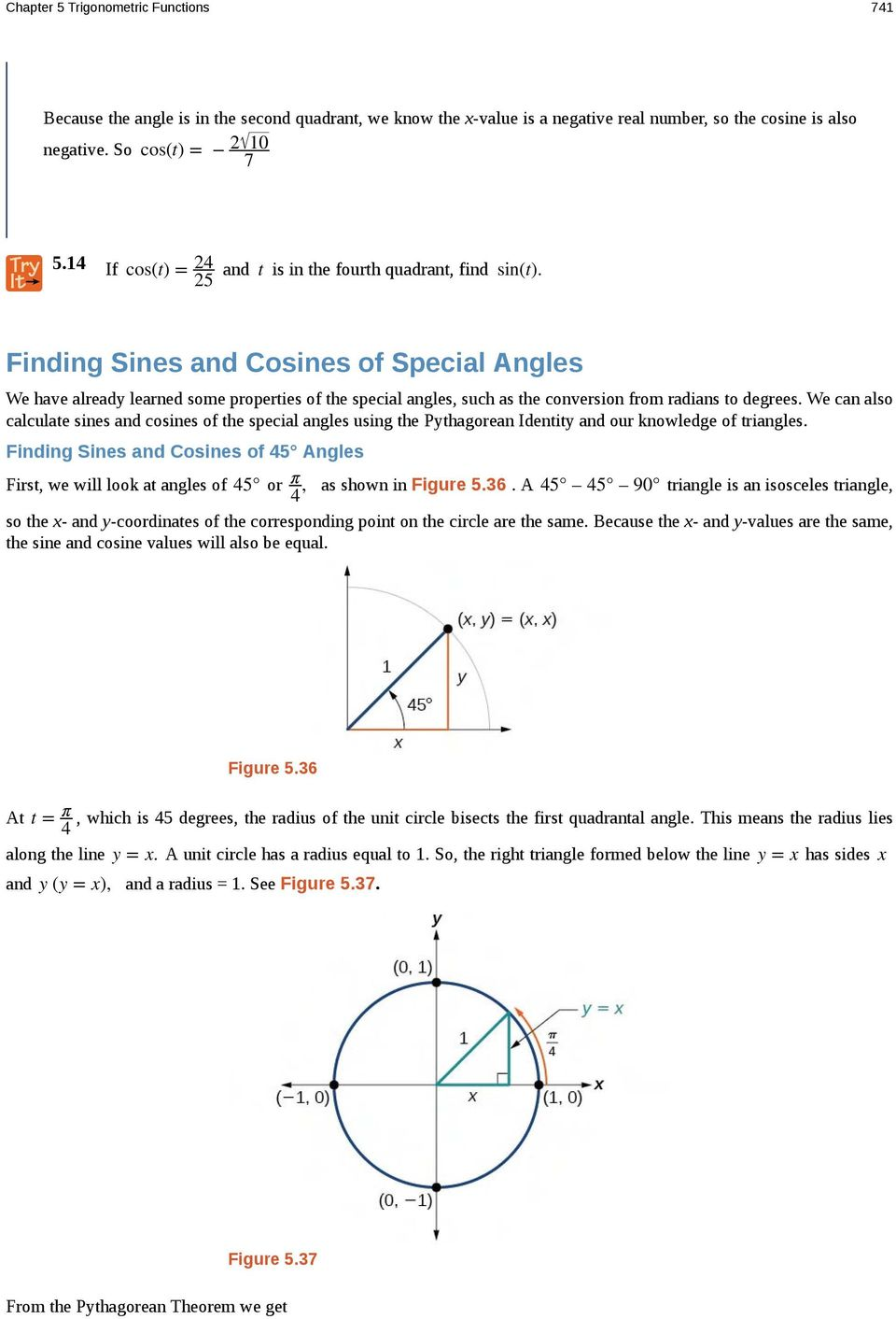 Finding Sines and Cosines of Special Angles We have already learned some properties of the special angles, such as the conversion from radians to degrees.