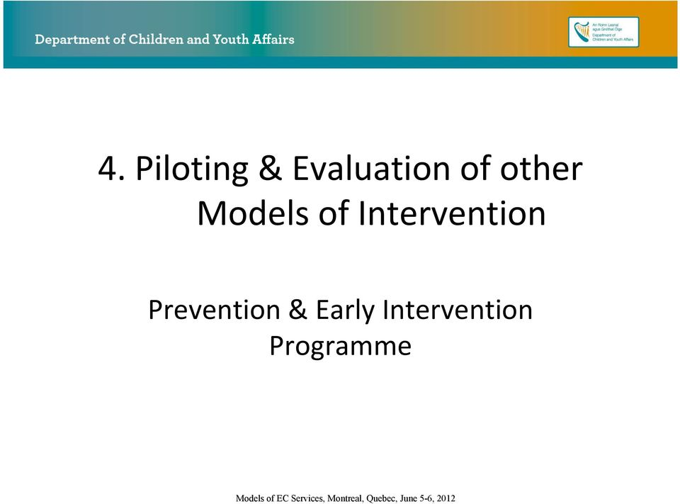 Early Intervention Programme Models of