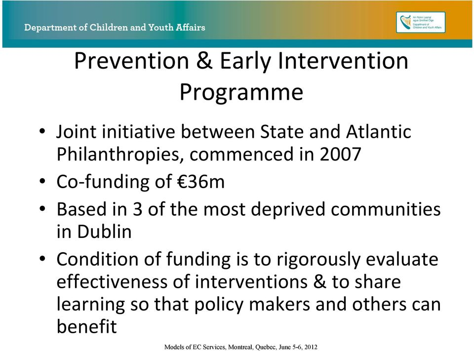in Dublin Condition of funding is to rigorously evaluate effectiveness of interventions & to