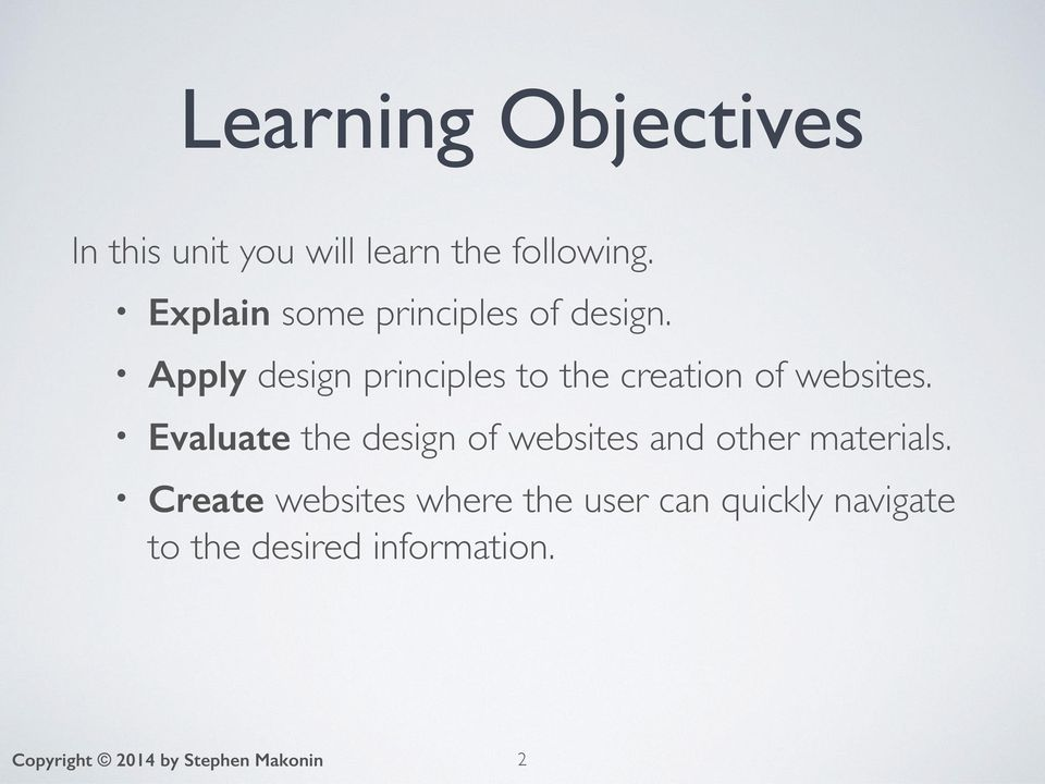 Apply design principles to the creation of websites.