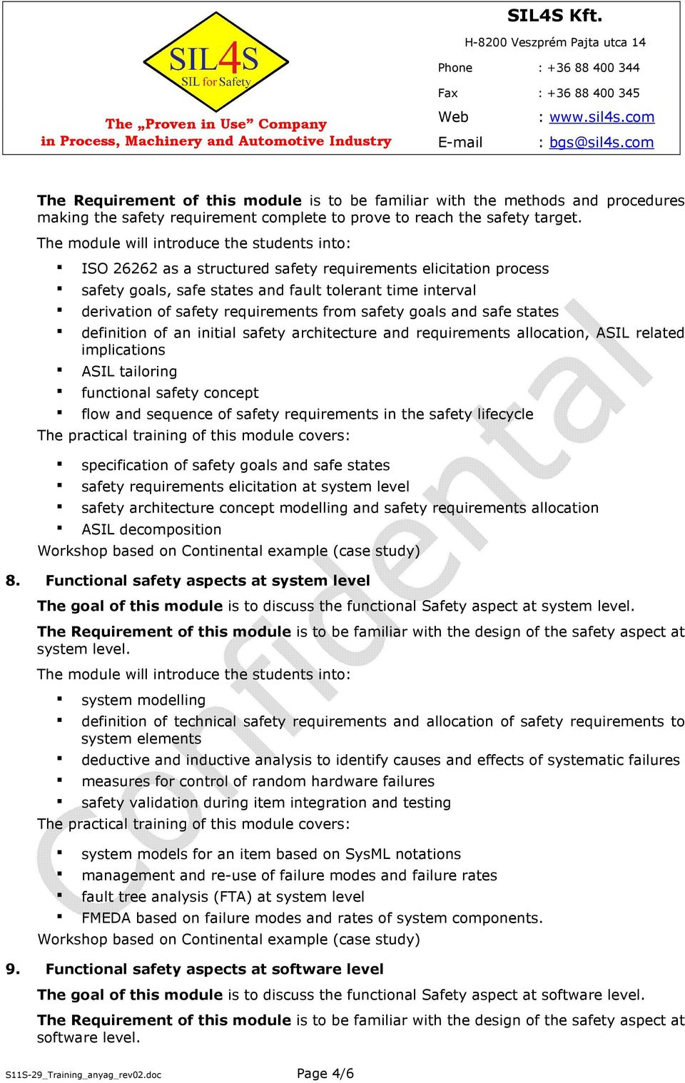definition of an initial safety architecture and requirements allocation, ASIL related implications ASIL tailoring functional safety concept flow and sequence of safety requirements in the safety