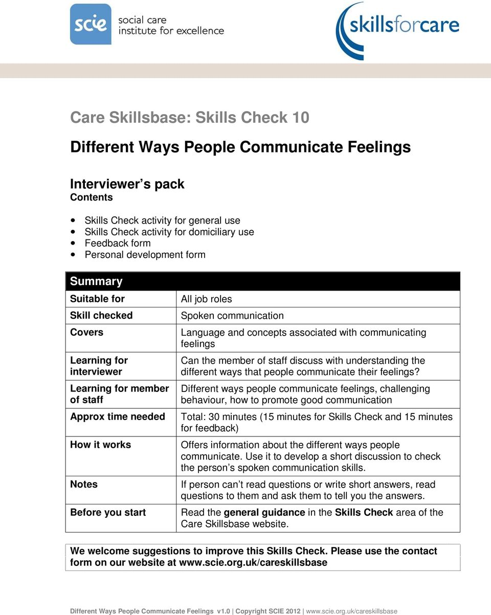 communication Language and concepts associated with communicating feelings Can the member of staff discuss with understanding the different ways that people communicate their feelings?