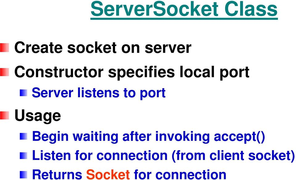 port Usage Begin waiting after invoking accept()