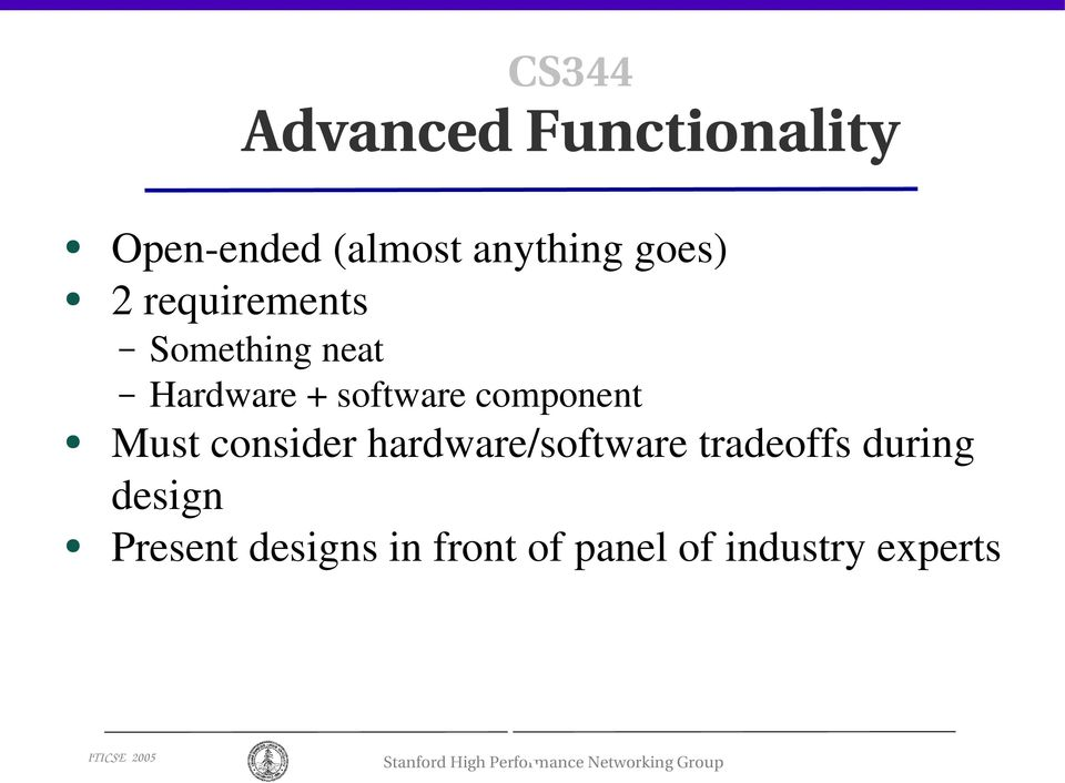 component Must consider hardware/software tradeoffs