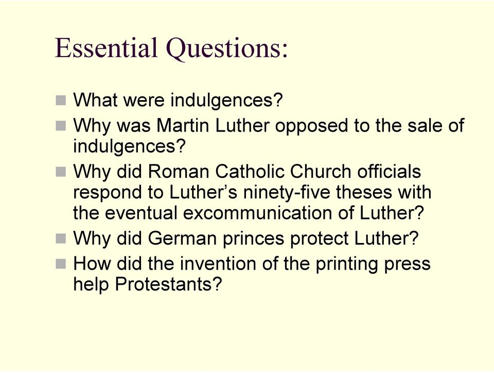 Why did Roman Catholic Church officials respond to Luther s ninety-five theses