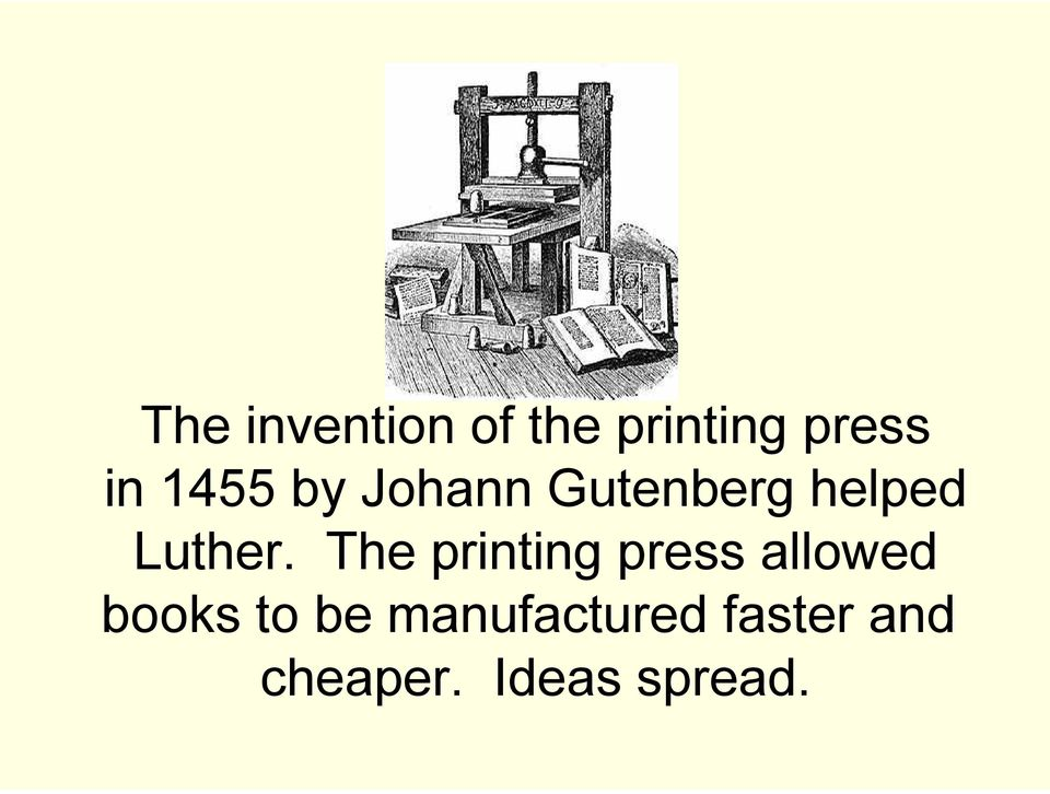 The printing press allowed books to be