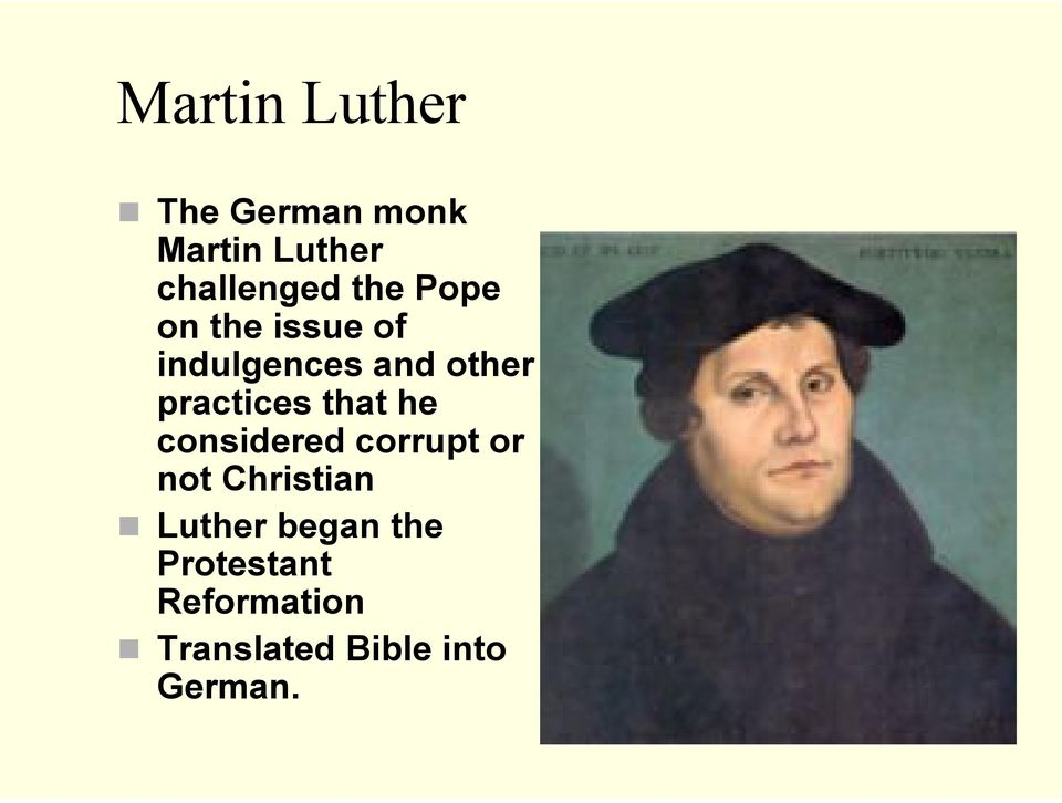that he considered corrupt or not Christian Luther began