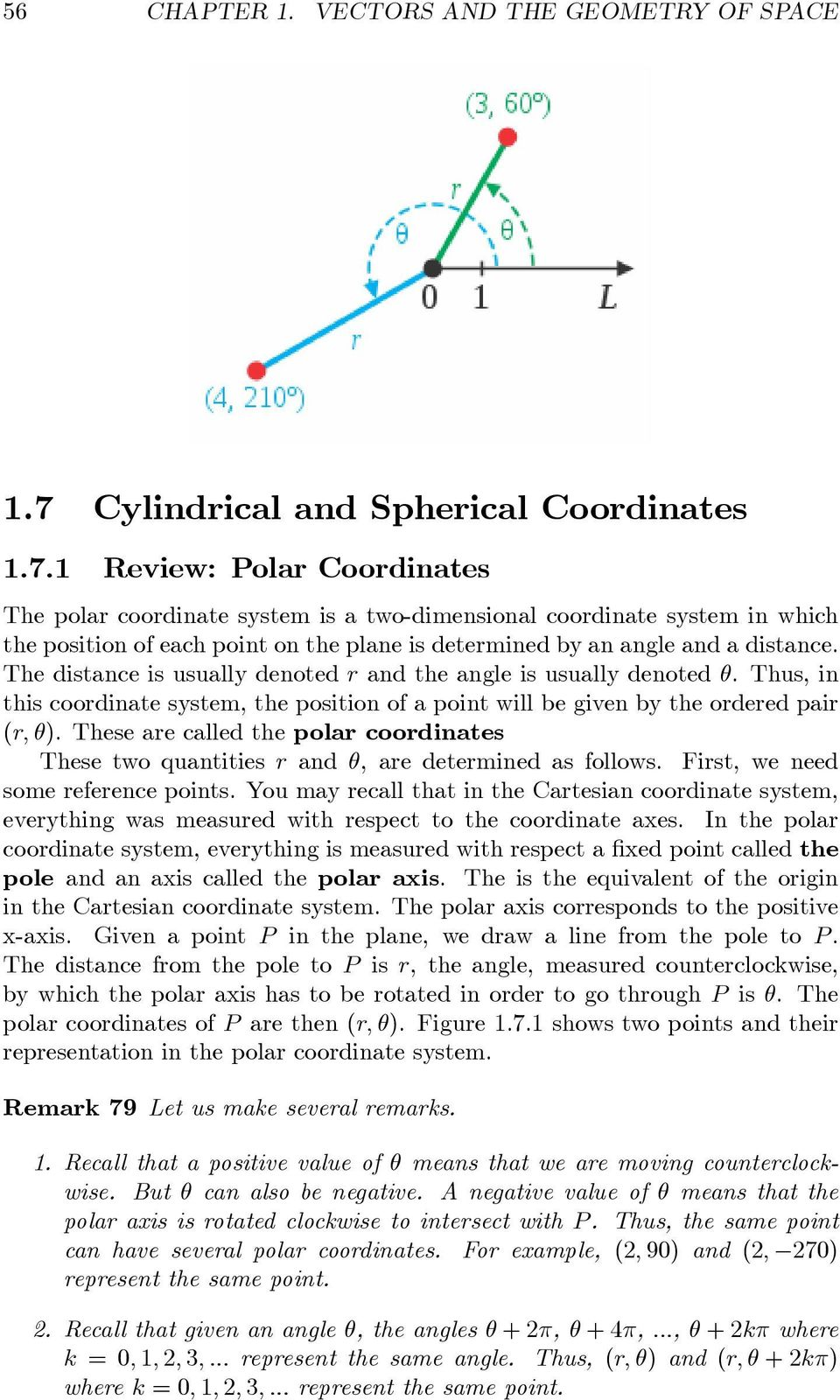 1 Review: Polar Coordinates The polar coordinate system is a two-dimensional coordinate system in which the position of each point on the plane is determined by an angle and a distance.