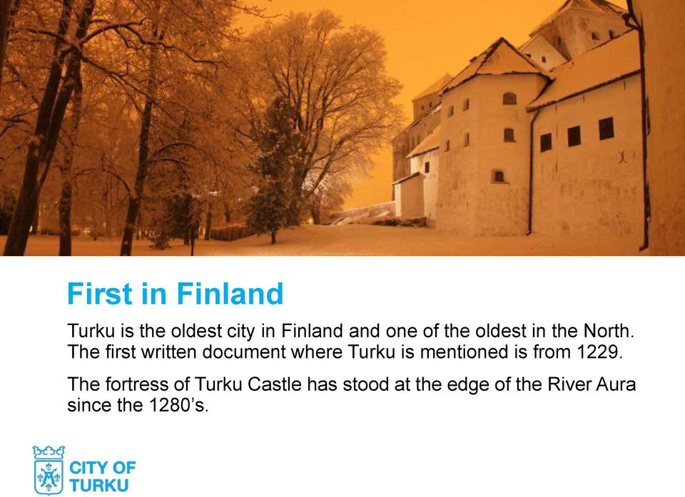 The first written document where Turku is mentioned is from