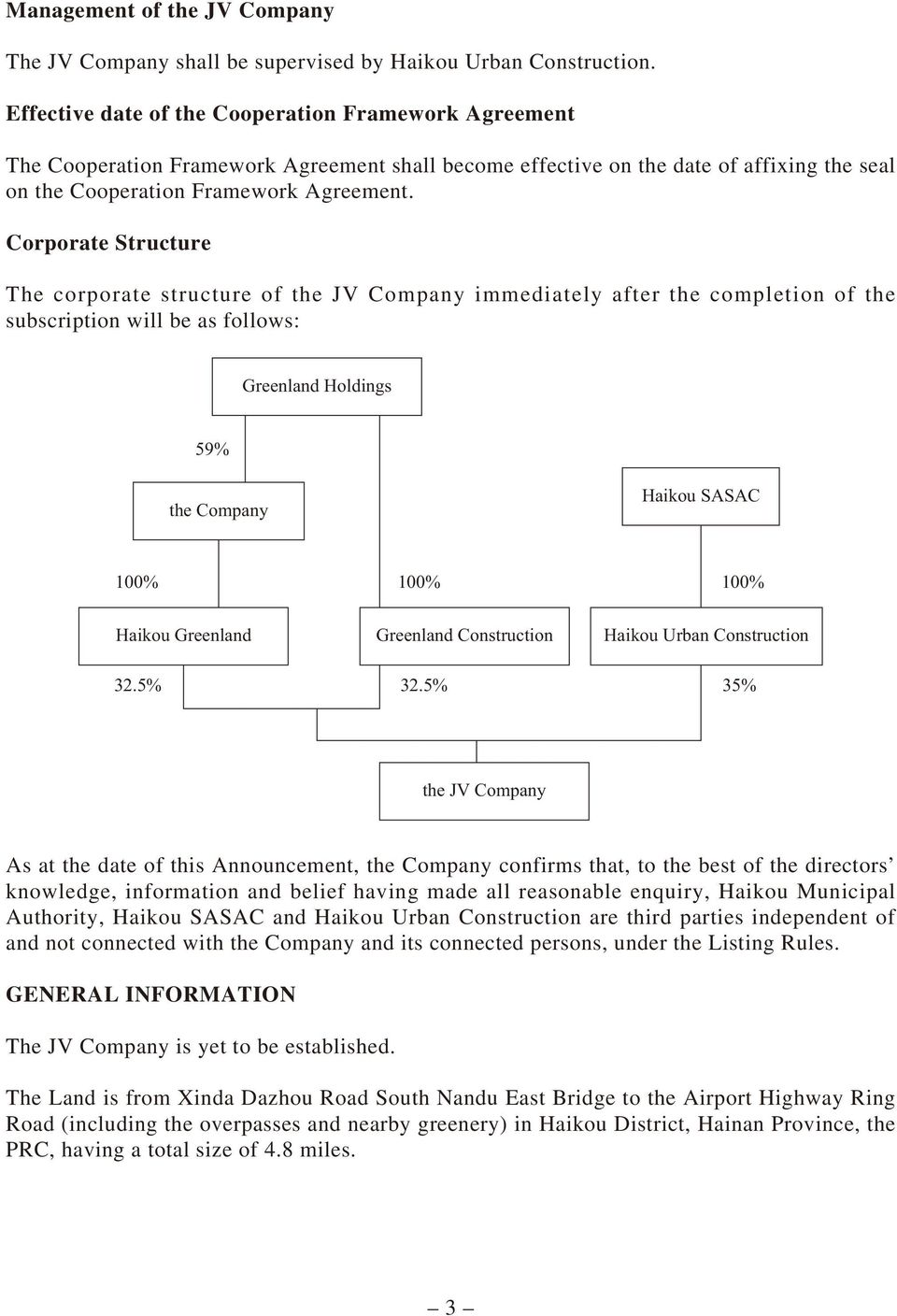 Corporate Structure The corporate structure of the JV Company immediately after the completion of the subscription will be as follows: Greenland Holdings 59% the Company Haikou SASAC 100% 100% 100%