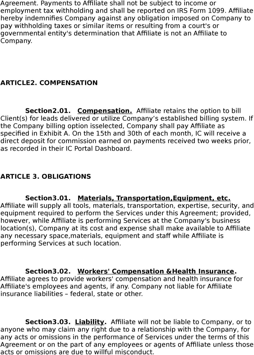 Affiliate is not an Affiliate to Company. ARTICLE2. COMPENSATION Section2.01. Compensation.