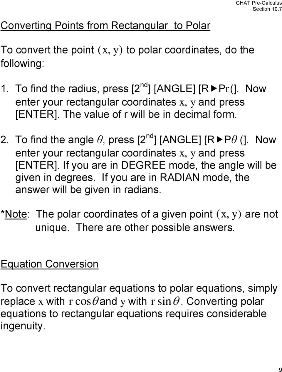 Now ente ou ectangula coodinates, and pess [ENTER]. If ou ae in DEGREE mode, the angle will be given in degees. If ou ae in RADIAN mode, the answe will be given in adians.