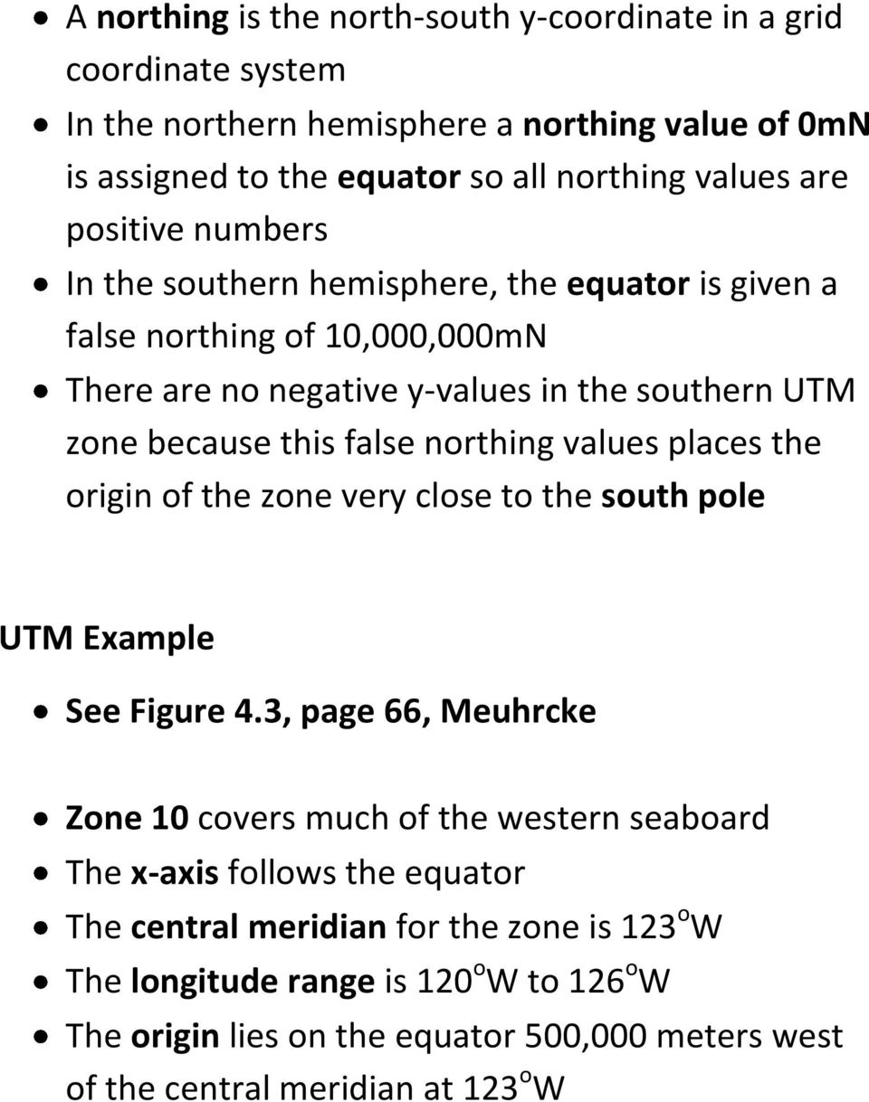 northing values places the origin of the zone very close to the south pole UTM Example See Figure 4.