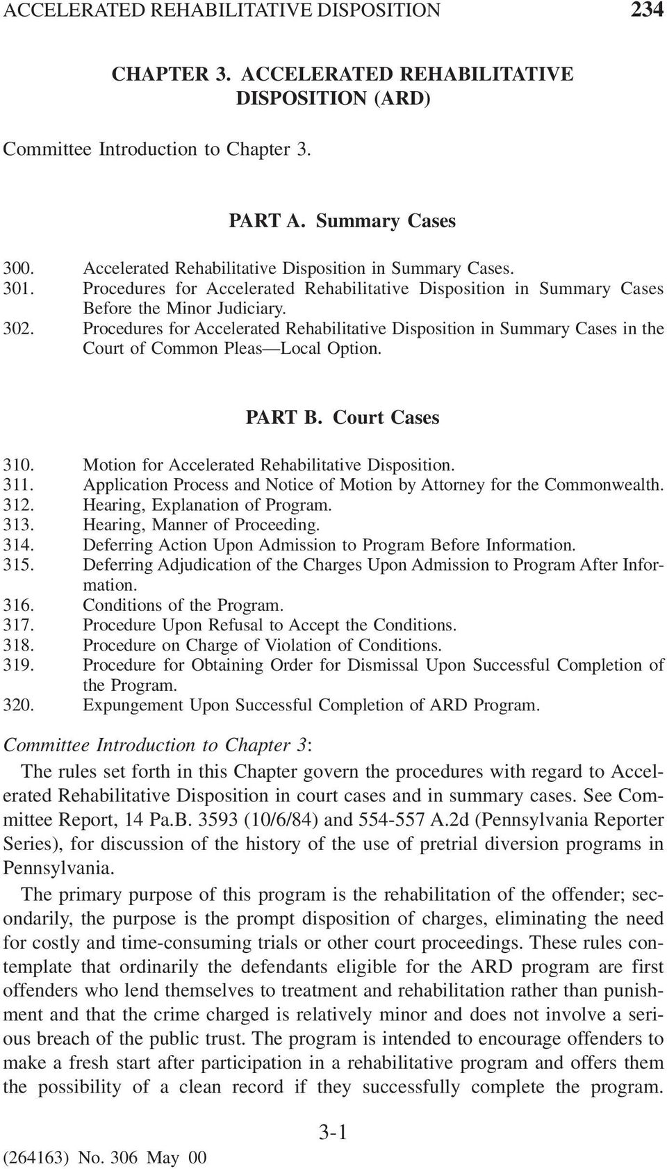 Procedures for Accelerated Rehabilitative Disposition in Summary Cases in the Court of Common Pleas Local Option. PART B. Court Cases 310. Motion for Accelerated Rehabilitative Disposition. 311.