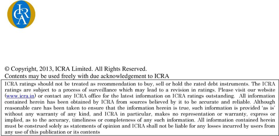 The ICRA ratings are subject to a process of surveillance which may lead to a revision in ratings. Please visit our website (www.icra.