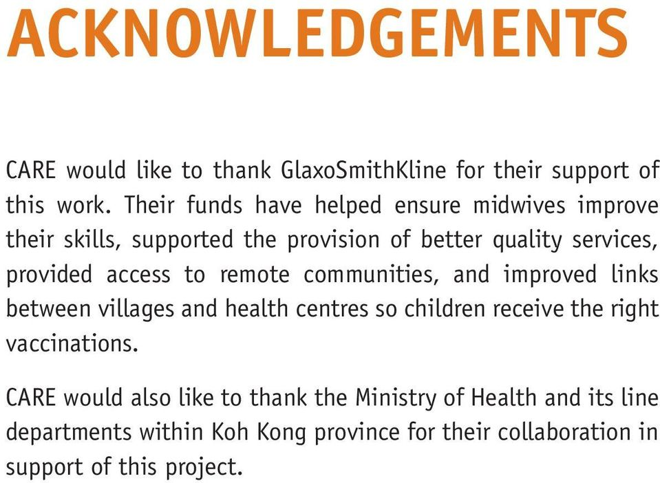 access to remote communities, and improved links between villages and health centres so children receive the right