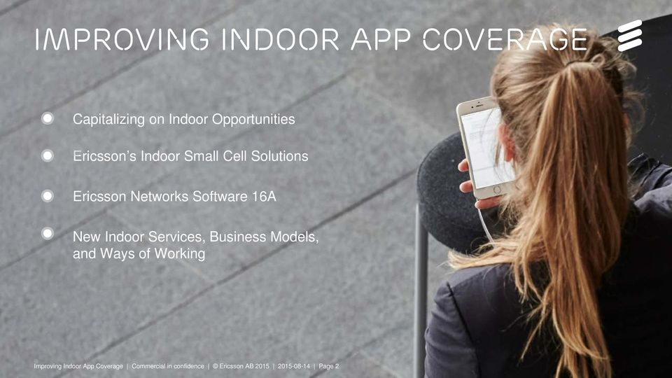 Business Models, and Ways of Working Improving Indoor App App Coverage Commercial