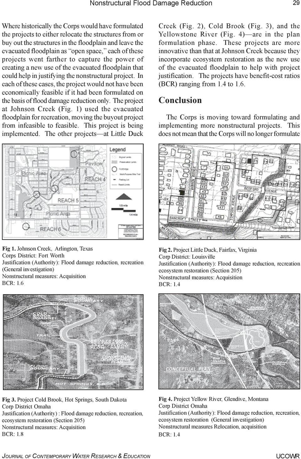 project. In each of these cases, the project would not have been economically feasible if it had been formulated on the basis of flood damage reduction only. The project at Johnson Creek (Fig.