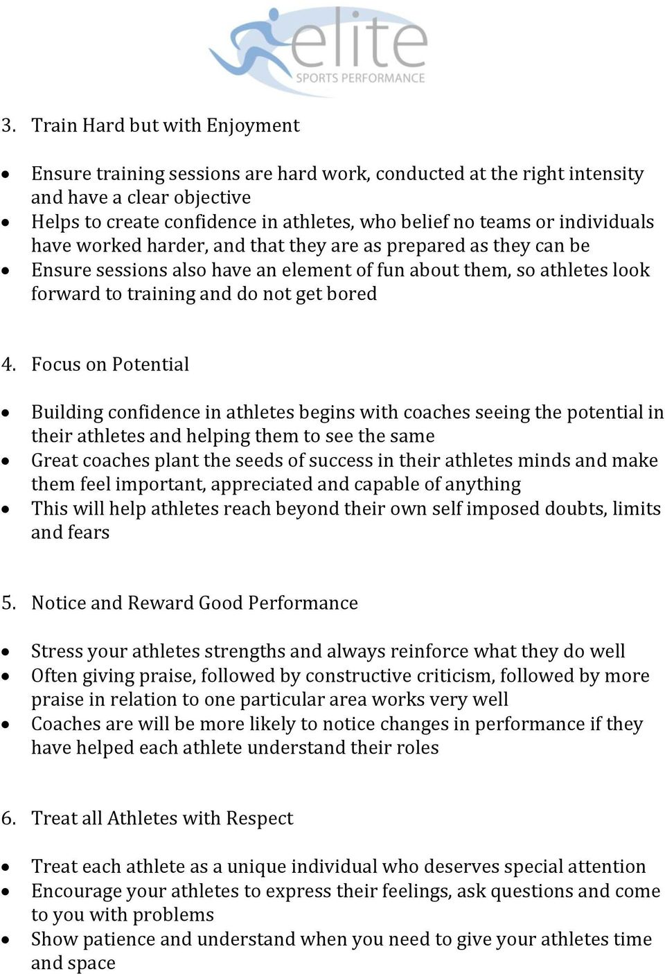 Focus on Potential Building confidence in athletes begins with coaches seeing the potential in their athletes and helping them to see the same Great coaches plant the seeds of success in their