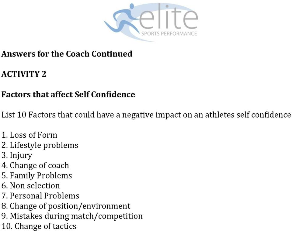 Lifestyle problems 3. Injury 4. Change of coach 5. Family Problems 6. Non selection 7.