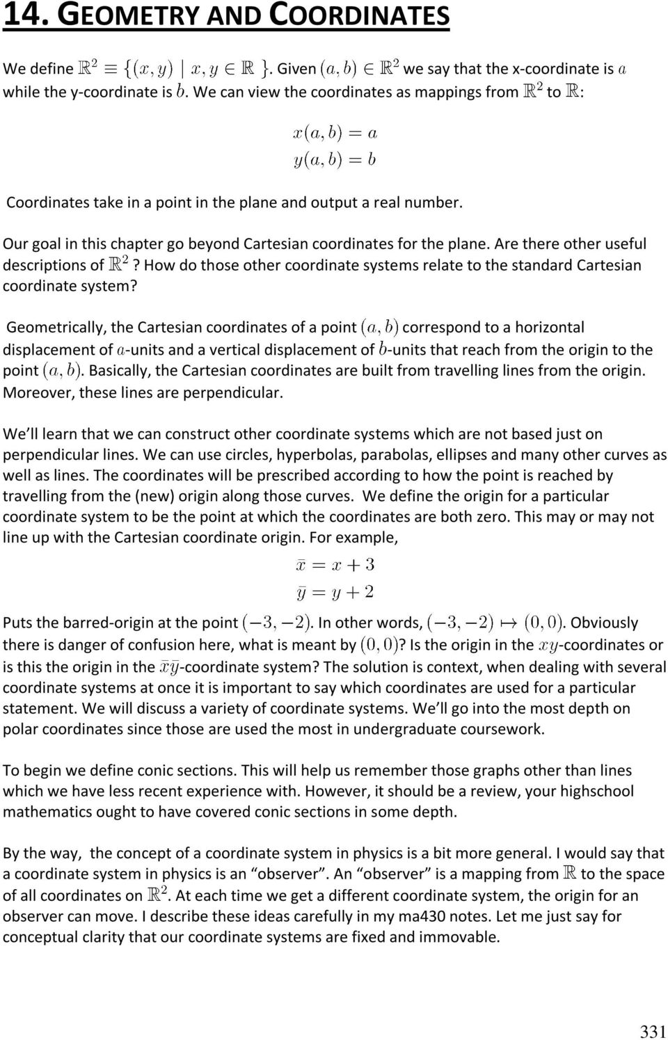 Are there other useful descriptions of? How do those other coordinate systems relate to the standard Cartesian coordinate system?