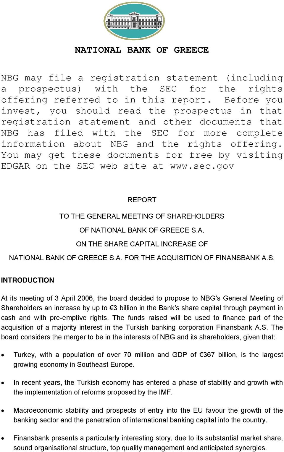 You may get these documents for free by visiting EDGAR on the SEC web site at www.sec.gov REPORT TO THE GENERAL MEETING OF SHAREHOLDERS OF NATIONAL BANK OF GREECE S.A. ON THE SHARE CAPITAL INCREASE OF NATIONAL BANK OF GREECE S.