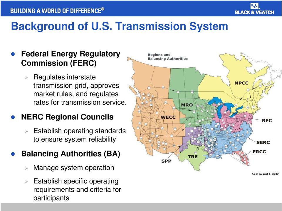 grid, approves market rules, and regulates rates for transmission service.
