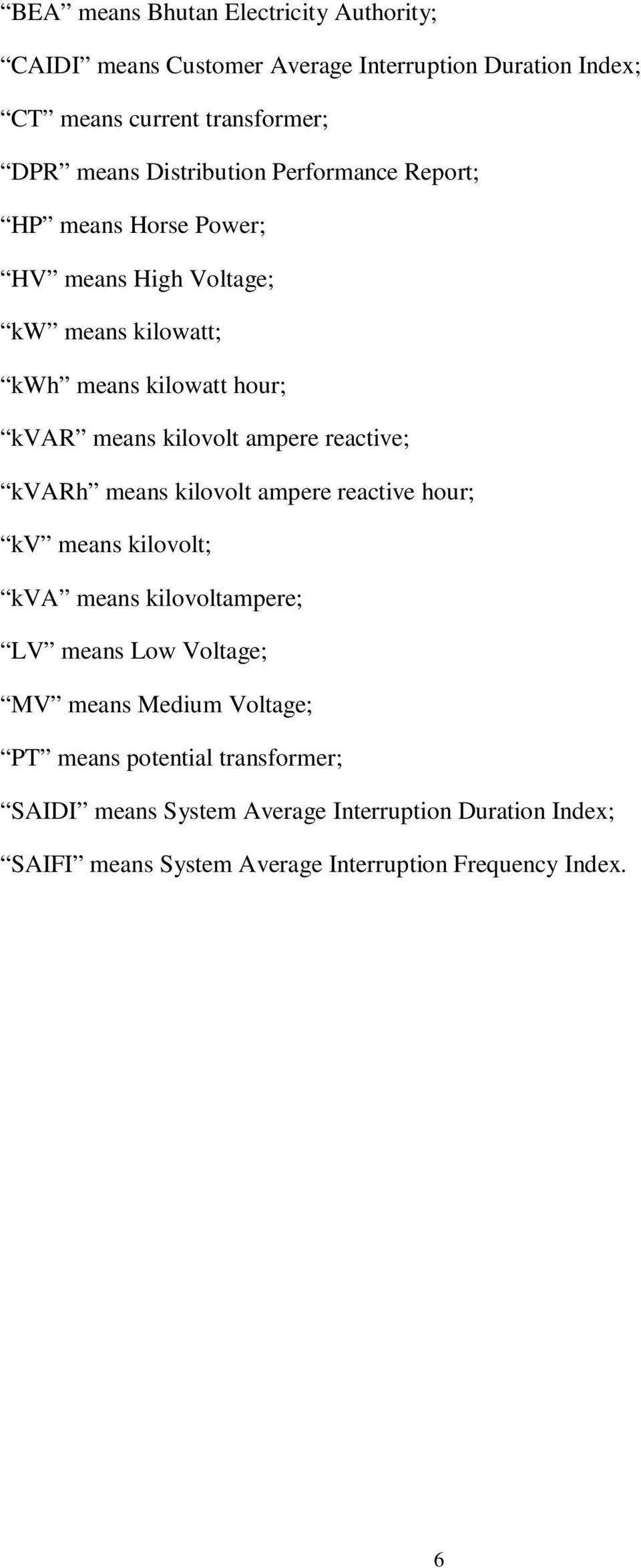ampere reactive; kvarh means kilovolt ampere reactive hour; kv means kilovolt; kva means kilovoltampere; LV means Low Voltage; MV means Medium