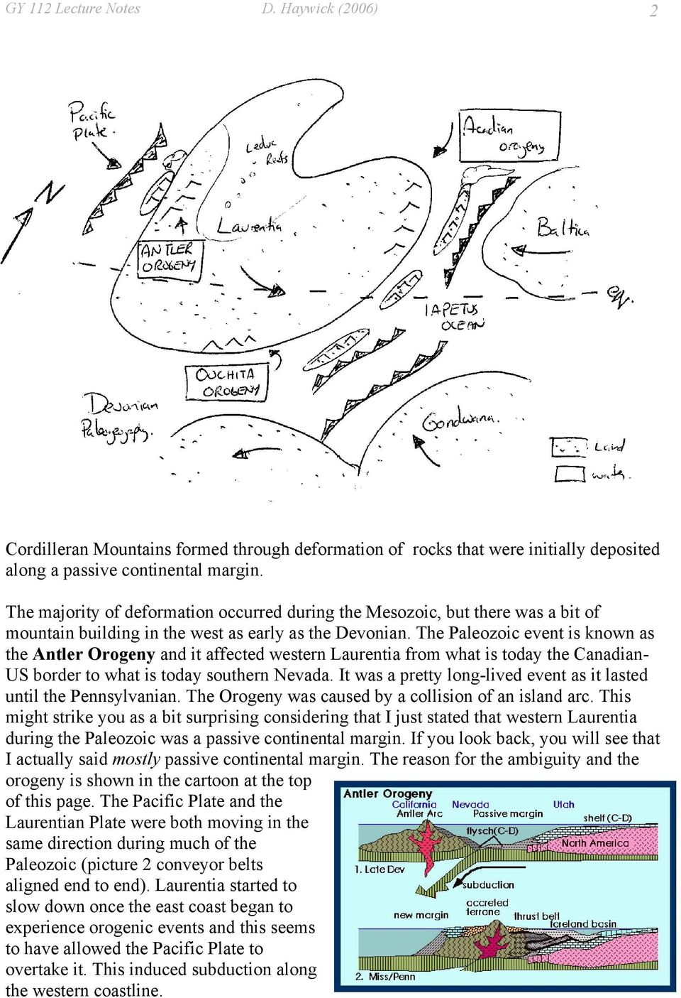 The Paleozoic event is known as the Antler Orogeny and it affected western Laurentia from what is today the Canadian- US border to what is today southern Nevada.