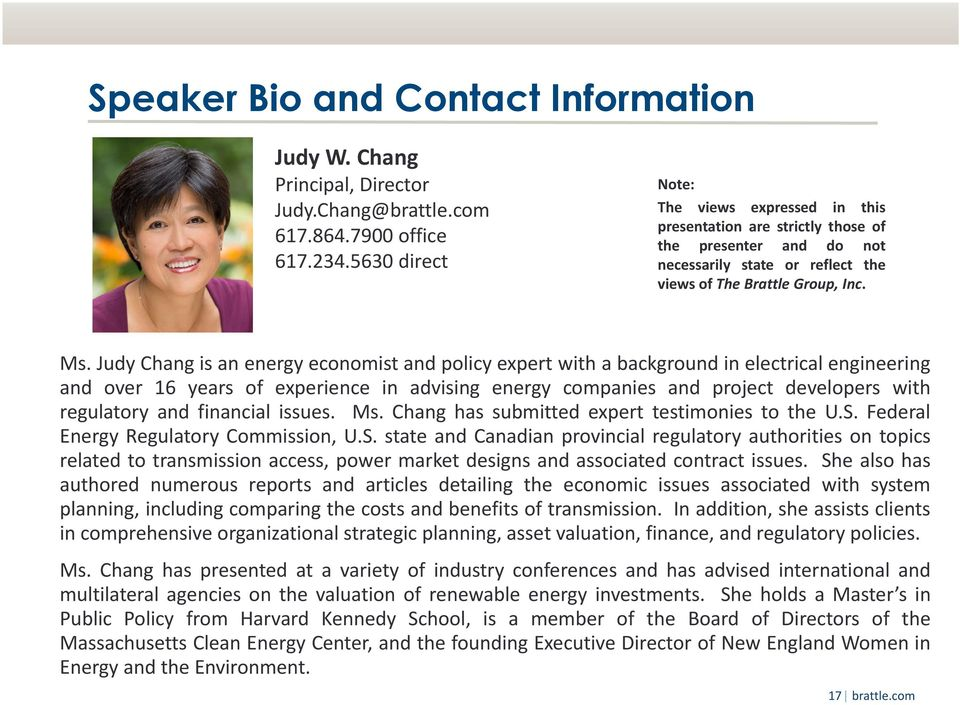 Judy Chang is an energy economist and policy expert with a background in electrical engineering and over 16 years of experience in advising energy companies and project developers with regulatory and