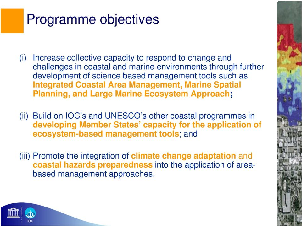 Approach; (ii) Build on IOC s and UNESCO s other coastal programmes in developing Member States capacity for the application of ecosystem-based