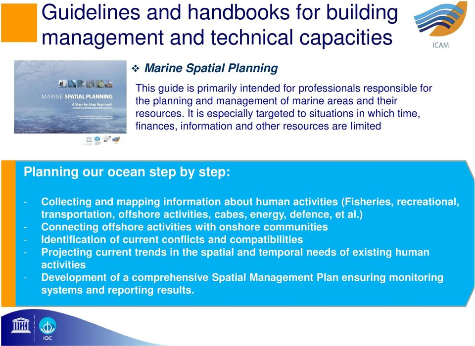 It is especially targeted to situations in which time, finances, information and other resources are Iimited Planning our ocean step by step: - Collecting and mapping information about human