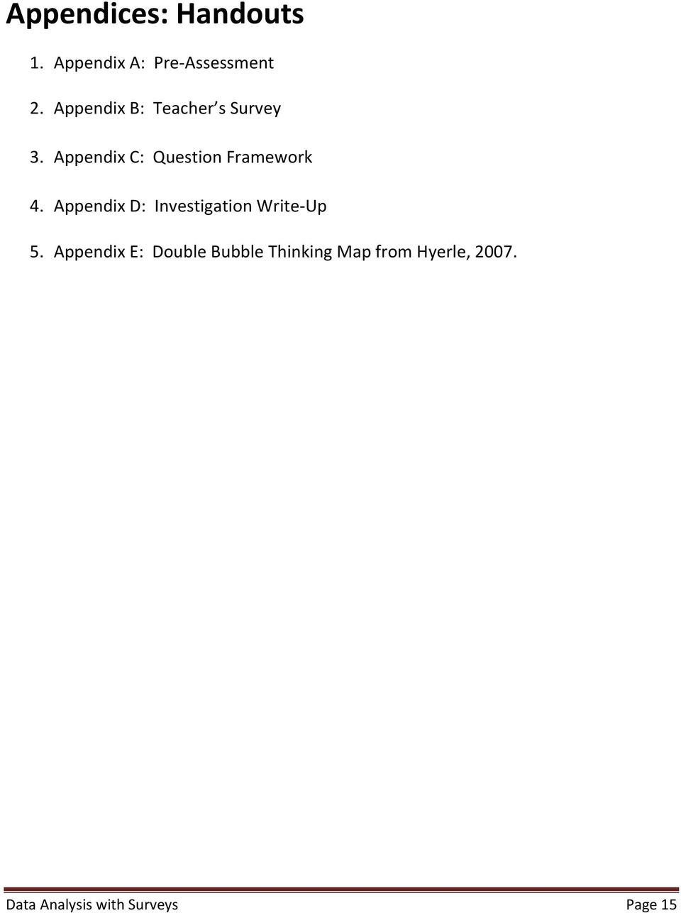 Appendix C: Question Framework 4.