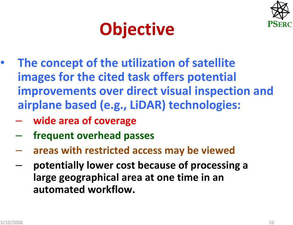 , LiDAR) technologies: wide area of coverage frequent overhead passes areas with restricted access