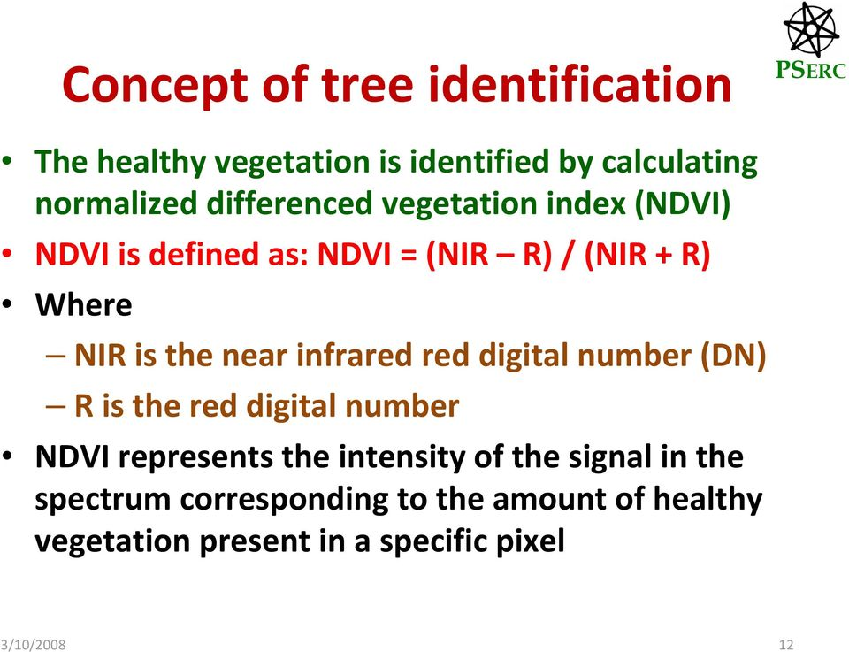 near infrared red digital number (DN) R is the red digital number NDVI represents the intensity of the