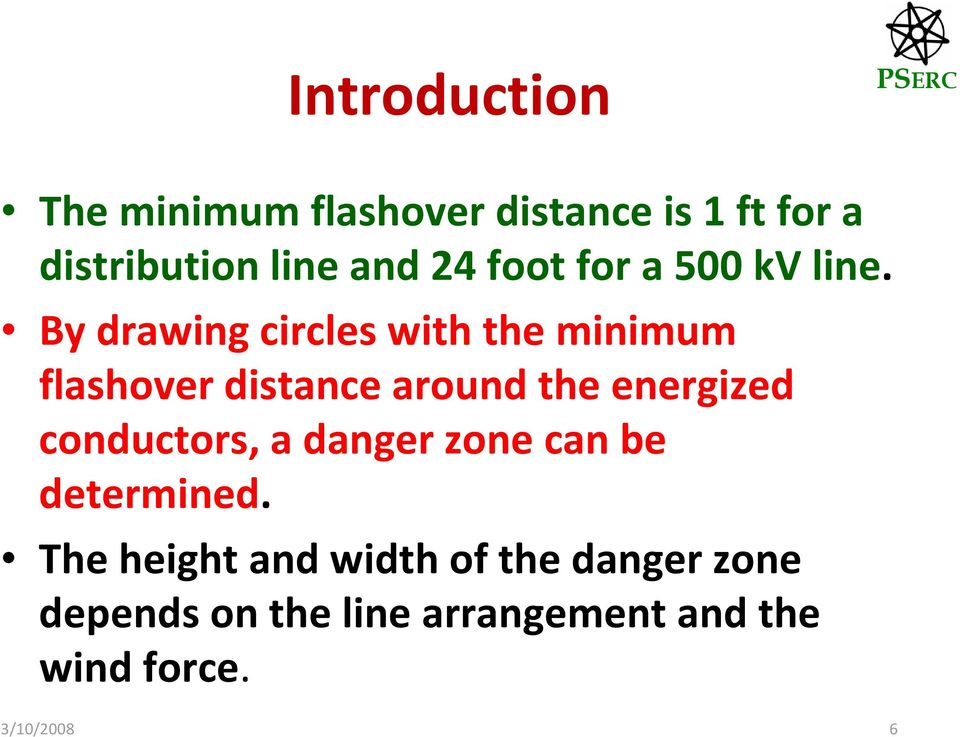 By drawing circles with the minimum flashover distance around the energized