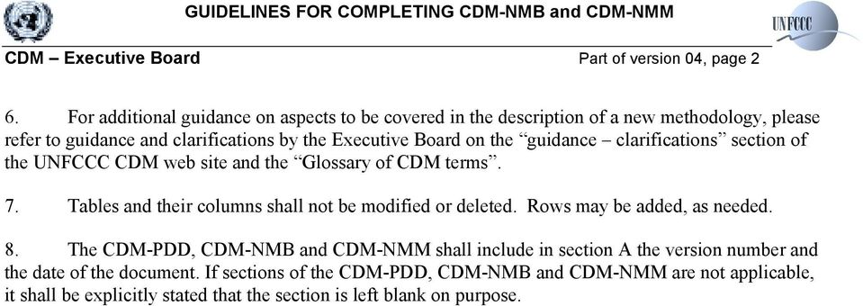 the guidance clarifications section of the UNFCCC CDM web site and the Glossary of CDM terms. 7. Tables and their columns shall not be modified or deleted.