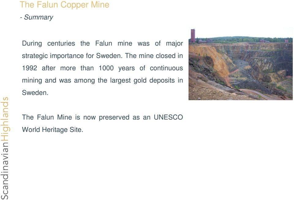 The mine closed in 1992 after more than 1000 years of continuous mining