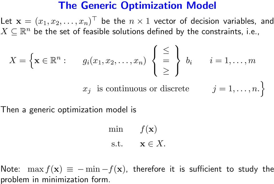 the constraints, i.e., { x R n : g i (x 1, x 2,..., x n ) Then a generic optimization model is = b i i = 1,.