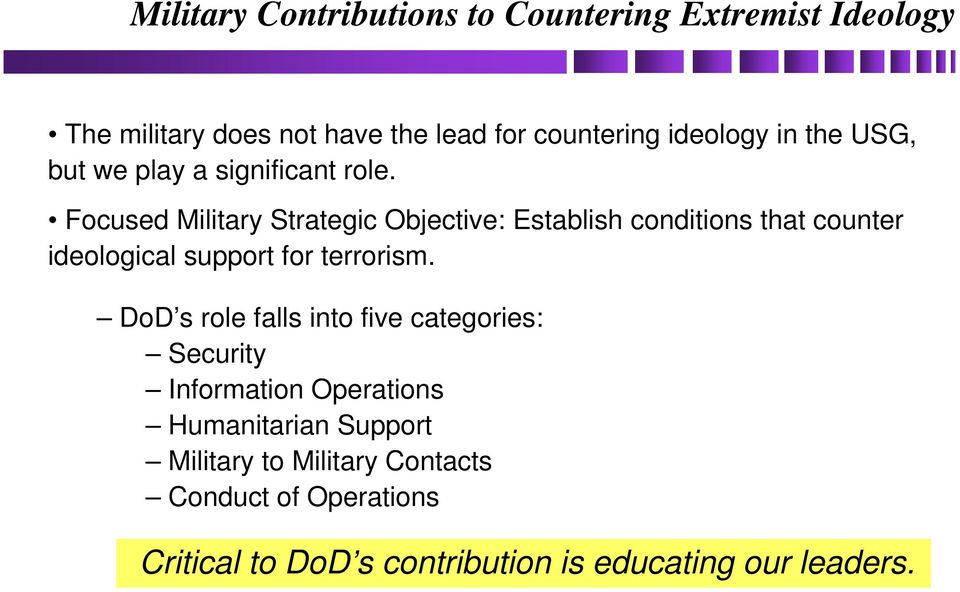 Focused Military Strategic Objective: Establish conditions that counter ideological support for terrorism.